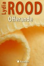 Offerande - Lydia Rood