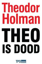 Theo is dood - Theodor Holman (ISBN 9789462251298)