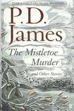 Mistletoe Murder and Other Stories - P D James (ISBN 9780571331345)