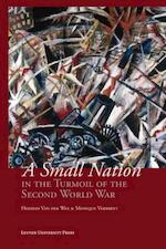 A Small Nation in the Turmoil of the Second World War - Herman Van der Wee, Monique Verbreyt (ISBN 9789058677594)