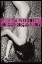 De consequenties - Niña Weijers (ISBN 9789025452018)