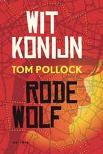 Wit Konijn / Rode Wolf - Tom Pollock (ISBN 9789025768027)