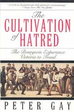 The Cultivation of Hatred - The Bourgeois Experience Victoria To Freud - Peter Gay (ISBN 9780393312249)