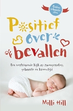 Positief over bevallen - Milli Hill (ISBN 9789491411854)