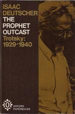 The Prophet Outcast: Trotsky, 1924-1940 - Isaac Deutscher (ISBN 9780192810663)