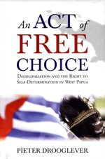 An Act of Free Choice - Pieter Drooglever (ISBN 9781851687152)