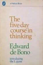 The 5 Day Course in Thinking - Edward de Bono (ISBN 0140210148)