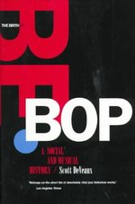 The Birth of Bebop - Scott Deveaux (ISBN 9780520216655)