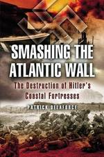 Smashing the Atlantic Wall - Patrick Delaforce (ISBN 9781844152568)
