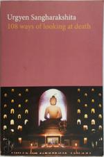 108 ways of looking at death - Urgyen Sangharakshita (ISBN 9780957470095)