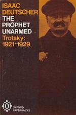 The prophet unarmed: Trotsky, 1921-1929 - Isaac Deutscher (ISBN 9780192810656)