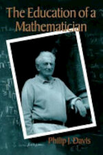 The Education of a Mathematician - Philip J. Davis (ISBN 9781568811161)