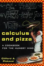Calculus and Pizza - Clifford A. Pickover (ISBN 9780471269878)