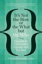 It's Not the How or the What but the Who - Claudio Fernandez-araoz (ISBN 9781625271525)