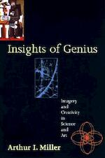 Insights of Genius - Imagery & Creativity in Science & Art