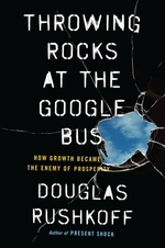 Throwing rocks at the google bus - douglas rushkoff (ISBN 9780143131298)