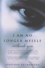 I Am No Longer Myself Without You - Jonathan Rutherford (ISBN 9780006530381)