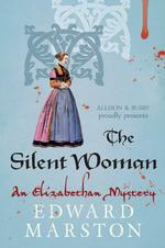 The Silent Woman - an Elizabethan mystery