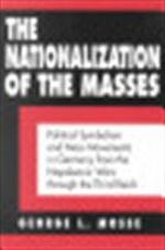 The nationalization of the masses - George L. Mosse (ISBN 9780801499784)