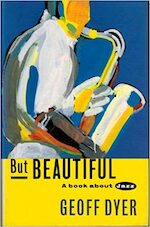 But Beautiful - Geoff Dyer (ISBN 9780224030960)