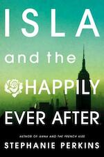 Isla and the Happily Ever After - Stephanie Perkins (ISBN 9780525425632)