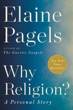 Why religion? a personal story - elaine pagels (ISBN 9780062368539)