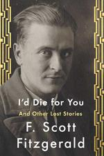 I'd die for you: and other lost stories - F. Scott Fitzgerald (ISBN 9781501144349)