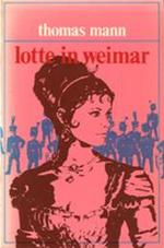 Lotte in weimar - Thomas Mann (ISBN 9789010014801)