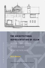 The architectural representation of Islam - Eric Roose (ISBN 9789089641335)