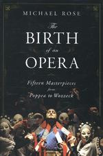 The Birth of an Opera - Michael Rose (ISBN 9780393060430)