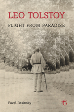 Leo Tolstoy: Flight from Paradise