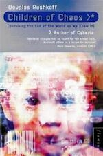 Children of chaos - Douglas Rushkoff (ISBN 9780006548799)