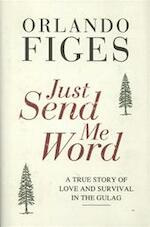 Just Send Me Word - Orlando Figes (ISBN 9781846144882)