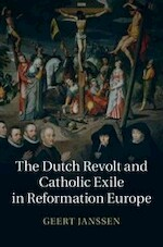 The Dutch Revolt and Catholic Exile in Reformation Europe - Geert H. Janssen (ISBN 9781107055032)
