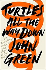 Turtles All the Way Down - john green (ISBN 9780525555360)