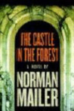 The Castle in the Forest - Norman Mailer (ISBN 9780812978124)
