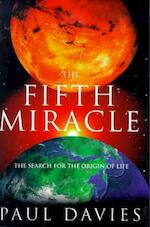 The fifth miracle : the search for the origin of life / Paul Davies - Paul Davies