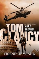 Tom Clancy Vriend of vijand - Mark Greaney (ISBN 9789400509467)