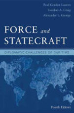 Force and Statecraft - Gordon Alexander Craig, Alexander L. George (ISBN 9780195092448)