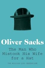 Man Who Mistook His Wife for a Hat - Oliver Sacks (ISBN 9780330523622)