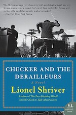 Checker and the Derailleurs - Lionel Shriver (ISBN 9780061711374)
