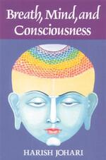 Breath, Mind, and Consciousness - Harish Johari (ISBN 9780892812523)