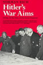 Hitler`s War Aims - Ideology, the Nazi State, and the Course of Expansion