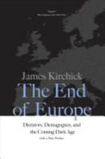 The End of Europe - James Kirchick (ISBN 9780300234510)