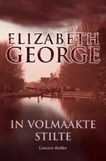 In volmaakte stilte - Elizabeth George (ISBN 9789022987315)