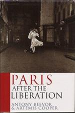 Paris After the Liberation - Antony Beevor, Artemis Cooper