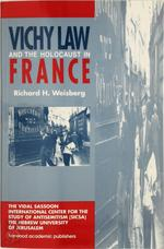 Vichy law and the holocaust in France - Richard H. Weisberg