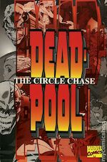 Deadpool, the Circle Chase - Fabian Nicieza (ISBN 9780785102229)