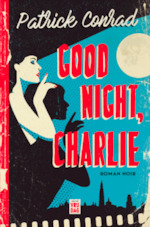 Good night, Charlie - Patrick Conrad (ISBN 9789460017742)