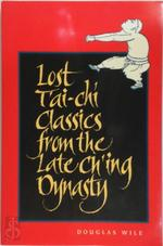 Lost Tai'-Chi Classics from the Late Ch'Ing Dynasty - Douglas Wile (ISBN 9780791426548)